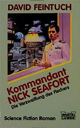 9783404231904: Kommandant Nick Seafort, Die Verzweiflung des Fischers