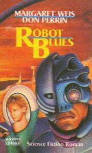 Robot Blues. Science Fiction Roman. (9783404231935) by [???]