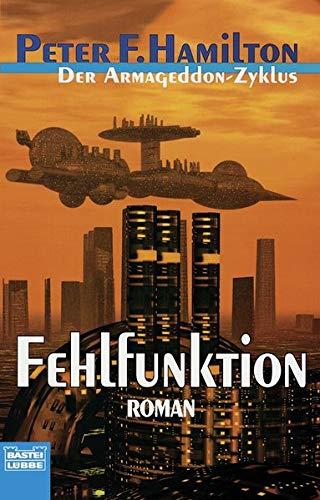 Der Armageddon- Zyklus, Bd.2. Fehlfunktion. (3404232224) by Peter F. Hamilton
