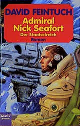 9783404232253: Admiral Nick Seafort, Der Staatsstreich