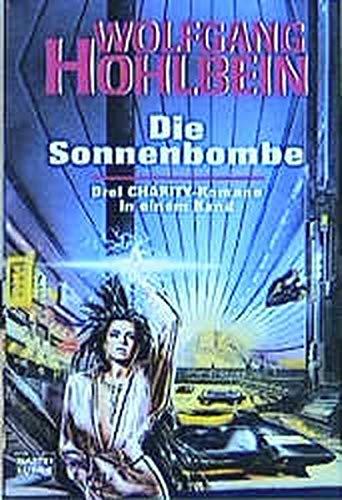9783404232482: Die Sonnenbombe: Drei Charity-Romane in einem Band. Teil 4 - 6 der Serie. In den Ruinen von Paris / Die schlafende Armee / Hölle aus Feuer und Eis
