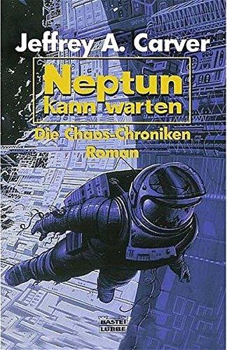 Die Chaos- Chroniken 01. Neptun kann warten. (3404232593) by Carver, Jeffrey A.