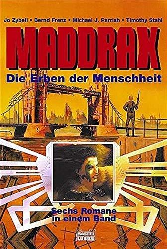 Maddrax. Die Erben der Menschheit. (3404232615) by Jo Zybell; Bernd Frenz; Michael Parrish