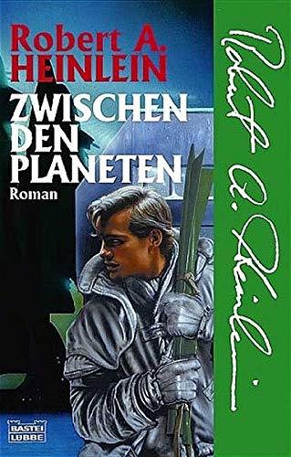Zwischen den Planeten: Heinlein, Robert A.