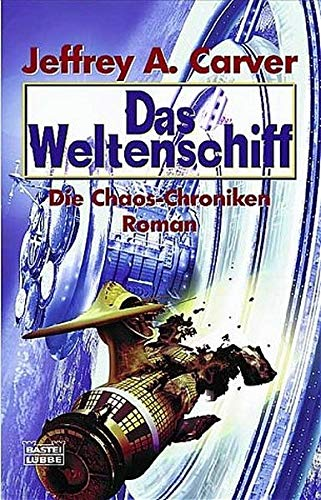 9783404232659: Die Chaos-Chroniken 02. Das Weltenschiff.