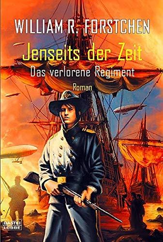 Das verlorene Regiment. Jenseits der Zeit (3404232860) by William Forstchen