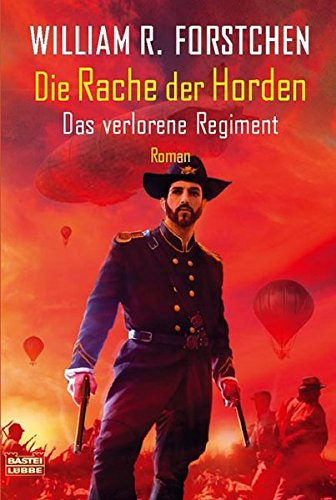 Die Rache der Horden - Das verlorene Regiment (9783404232949) by William R. Forstchen