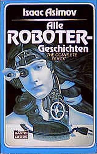 Alle Roboter-Geschichten - Asimov, Isaac