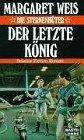 Der Sternenhüter. Der letzte König. Science Fiction Roman. (9783404241569) by Margaret Weis