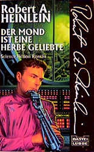 der-mond-ist-eine-herbe-geliebte--science-fiction-roman- - Heinlein, Robert A.