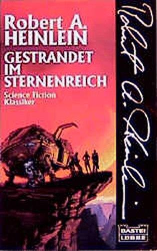Gestrandet im Sternenreich (Science Fiction. Bastei Lübbe Taschenbücher) - Heinlein, Robert A