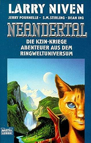 Die Kzin- Kriege 2. Neandertal. Abenteuer aus dem Ringwelt- Universum. (3404242513) by Niven, Larry; Pournelle, Jerry; Stirling, S. M.