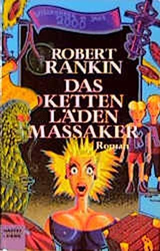 Das Kettenläden-Massaker [Kettenlädenmassaker ] ; Science Fiction-Roman / Ins ...