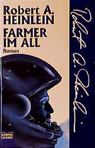 Farmer im All: Heinlein, Robert A.