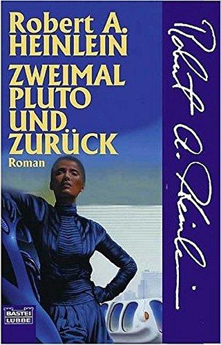 Zweimal Pluto und zurück - A. Heinlein, Robert
