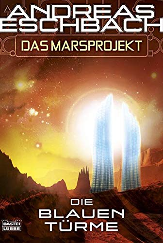 9783404243891: Das Marsprojekt: Die blauen Türme: Science Fiction