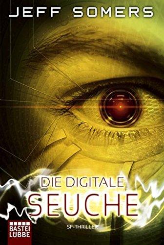 9783404243921: Die Digitale Seuche: Roman