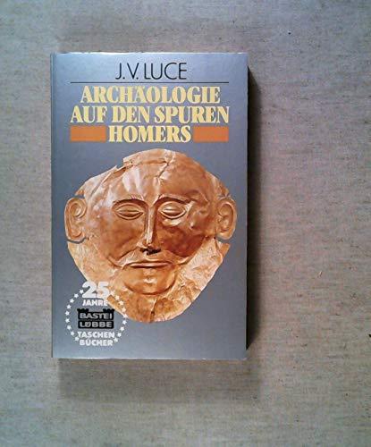 Archäologie auf den Spuren Homers: Luce J. V.: