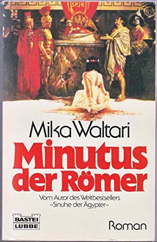 9783404252398: Minutus der R�mer. Des r�mischen Senators Minutus Lausus Manilianus Memoiren aus den Jahren 46 bis 70 n. Chr.