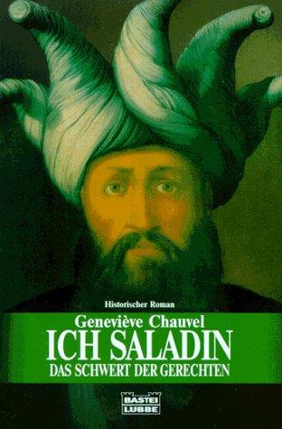 9783404252862: Ich, Saladin, das Schwert des Gerechten