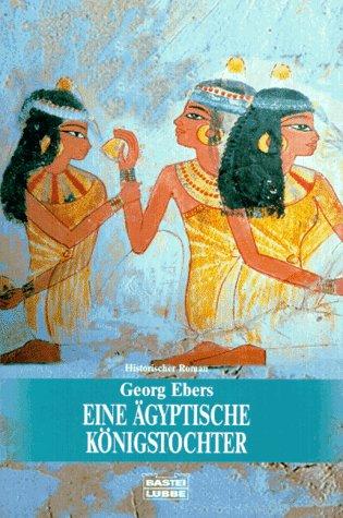 Eine ägyptische Königstochter: Ebers, Georg: