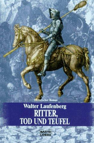 9783404252923: Ritter, Tod und Teufel