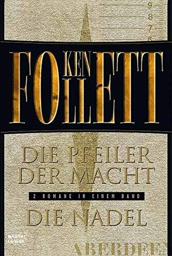 Die Pfeiler der Macht / Die Nadel.: Follett, Ken