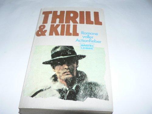 Thrill & Kill (Bastei Lübbe Taschenbücher. Freizeitbücher)