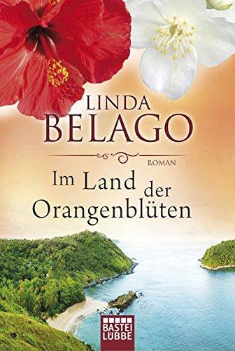 Im Land der Orangenblüten: Roman: Belago, Linda