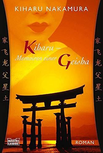9783404263790: Kiharu - Memoiren einer Geisha. by Kiharu Nakamura [Edizione Tedesca]