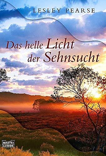 9783404264254: Das helle Licht der Sehnsucht