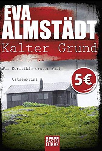 9783404271146: Kalter Grund: Pia Korittkis erster Fall. Kriminalroman
