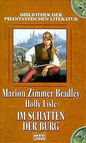 Im Schatten der Burg. (9783404283132) by Marion Zimmer Bradley; Holly Lisle
