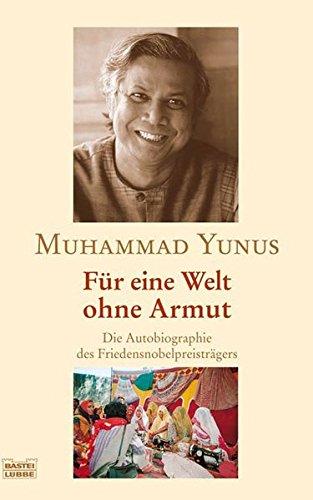 9783404285136: Für eine Welt ohne Armut: Die Autobiographie des Friedensnobelpreisträgers