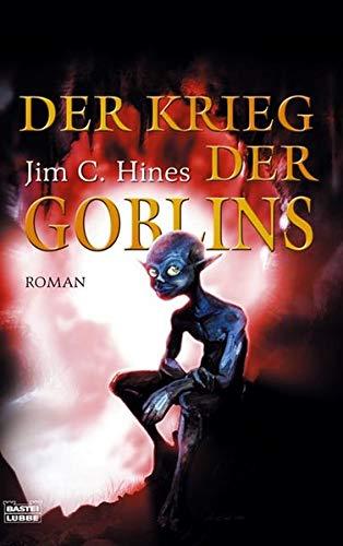 Der Krieg der Goblins : Roman. Deutsche Erstausgabe - Jim C. Hines
