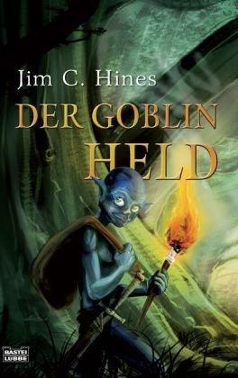 Der Goblin-Held ; [15 Erzählungen] / Aus: Hines, Jim C.: