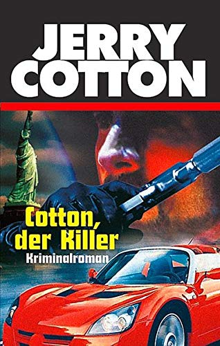 Cotton, der Killer - Kriminalroman - Cotton, Jerry