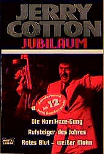 9783404319251: Jerry Cotton. Die Kamikaze- Gang / Aufsteiger des Jahres / Rotes Blut, weißer Mohn.