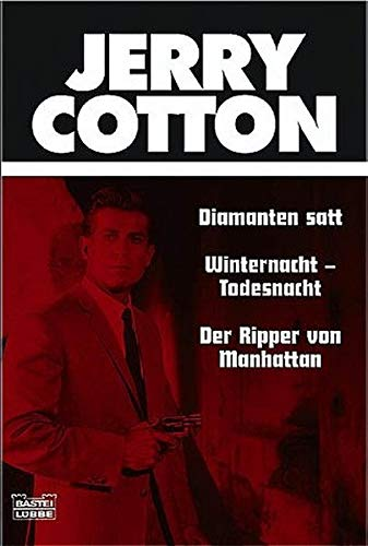 9783404319534: Jerry Cotton. Diamanten satt. Winternacht-Todesnacht. Der Ripper von Manhattan