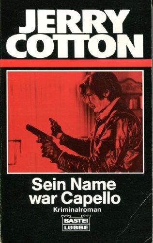 Jerry Cotton. Sein Name war Capello.: Jerry Cotton