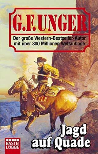 Jagd auf Quade: G. F. Unger