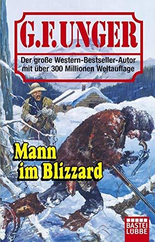 Mann im Blizzard - G. F. Unger