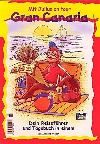 9783404500321: Mit Julius on tour Gran Canaria. Dein Reiseführer und Tagebuch in einem.