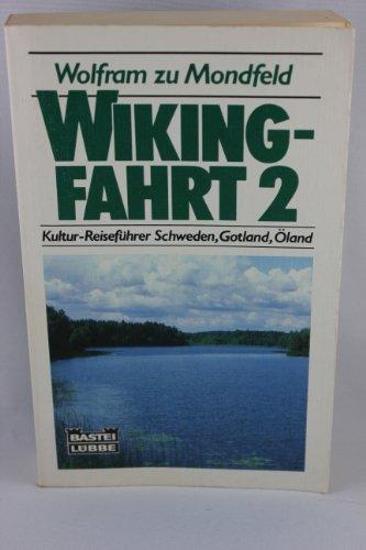 9783404602131: Wikingfahrt II. Kultur- Reiseführer Schweden, Gotland, Oeland.