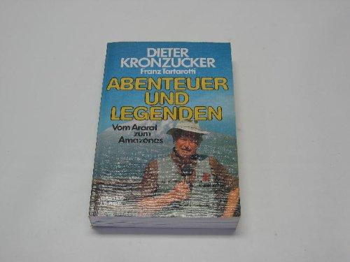 9783404603114: Abenteuer und Legenden : vom Ararat zum Amazonas.