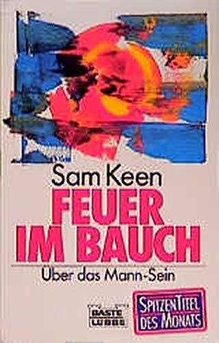 9783404603534: Feuer im Bauch. Über das Mann - Sein. ( Sachbuch).