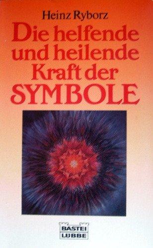 9783404603701: Die helfende und heilende Kraft der Symbole