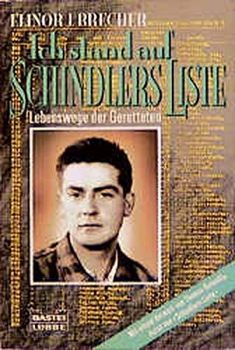 9783404603978: Ich stand auf Schindlers Liste. Lebenswege der Geretteten.