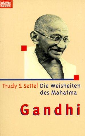 9783404604487: Die Weisheiten des Mahatma Gandhi