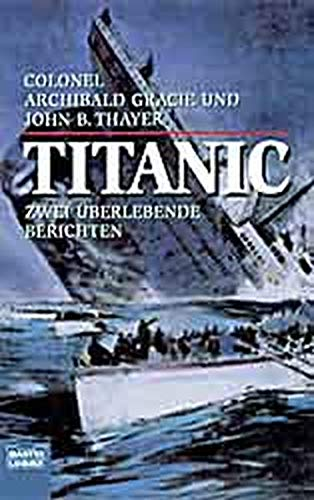 9783404604647: Titanic : zwei �berlebende berichten